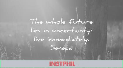 stoic quotes whole future lies uncertainty live immediately wisdom