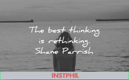 thinking quotes best rethinking shane parrish wisdom woman water
