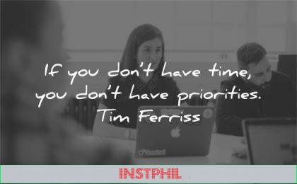 tim ferriss quotes you dont have time priorities wisdom woman laughing