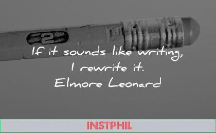 writing quotes sounds like rewrite elmore leonard wisdom pencil eraser